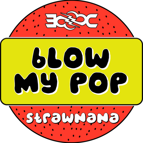 Straw-Nana Blow My Pop