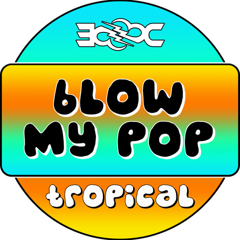 Tropical Blow My Pop