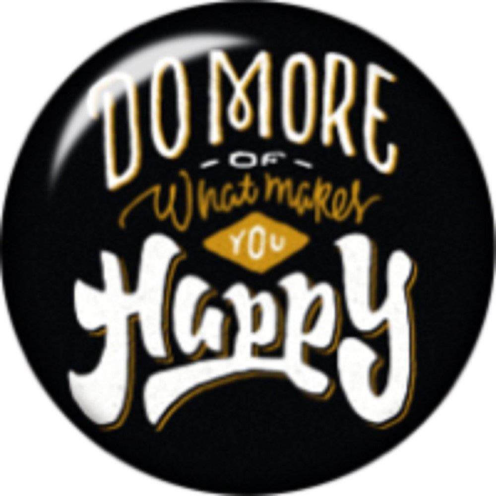 Snap button Do more of what makes you happy 18mm Cabochon chunk charm