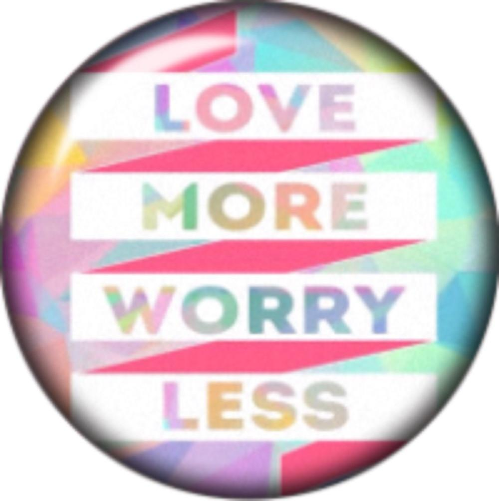 Snap button Love More Worry Less 18mm Cabochon chunk charm