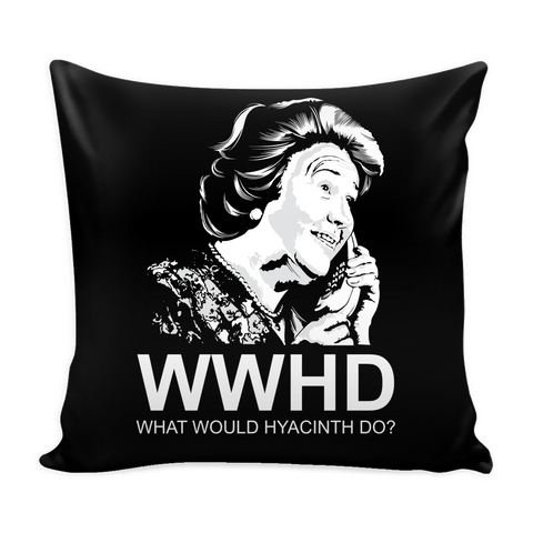 What Would Hyacinth Do Pillow Case