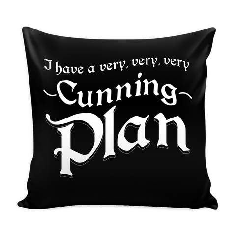 I Have A Very Very Very Cunning Plan Pillow Case