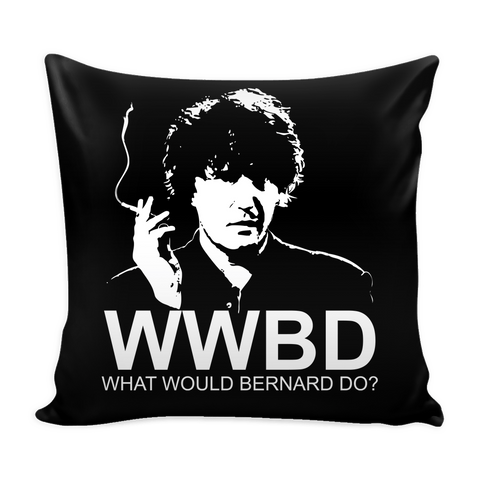 What Would Bernard Do Pillow Case