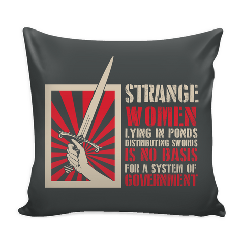 Strange Women Lying in Ponds Pillow Case