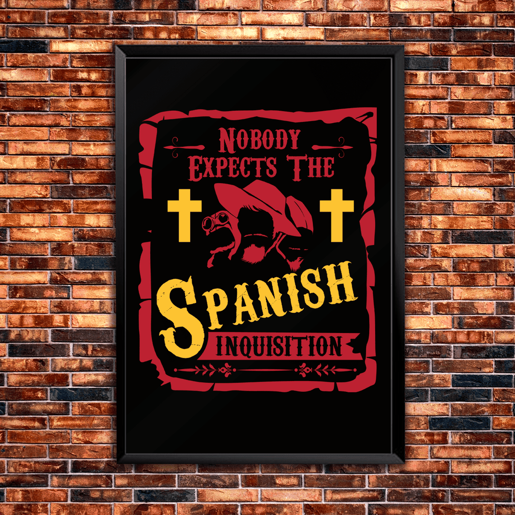 Nobody Expects The Spanish Inquisition - Poster