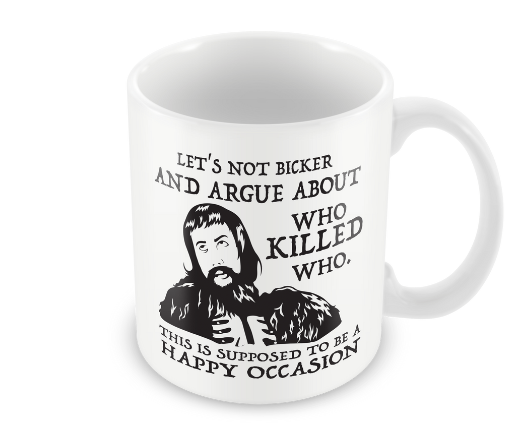 Let's Not Bicker About Who Killed Who Mug