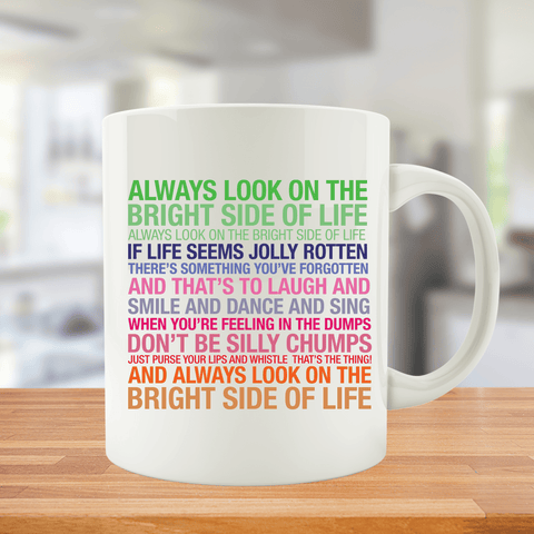 Always Look On The Bright Side Of Life Mug