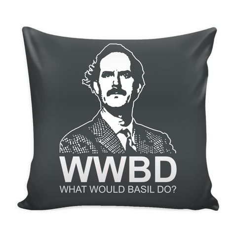 What Would Basil Do Pillow Case