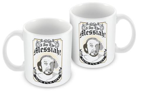 Alright! I am the Messiah! Now f*ck off! - Mug