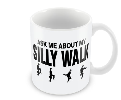 Ask Me About My Silly Walk Mug