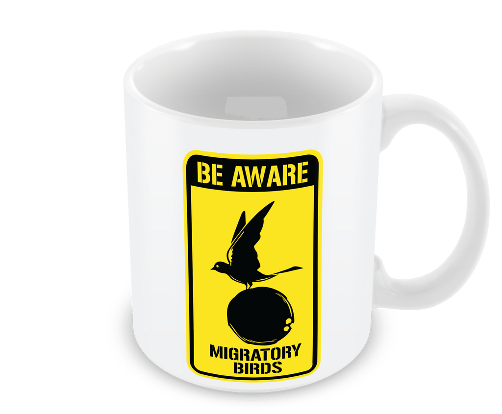 Mug - Be Aware Migratory Birds Mug