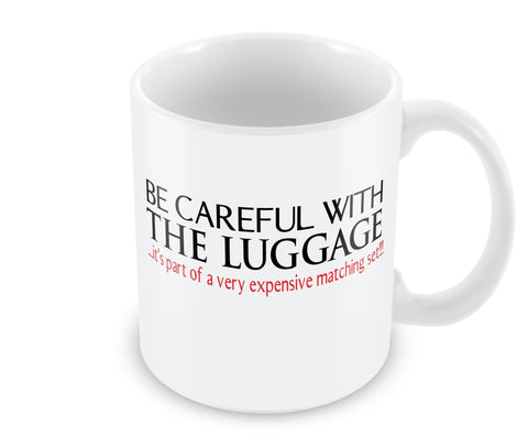 Be Careful with the Luggage Mug
