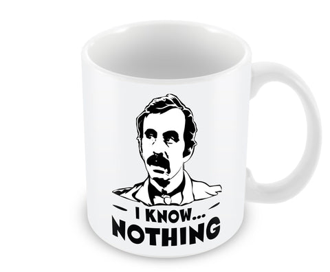 I Know Nothing... - Mug