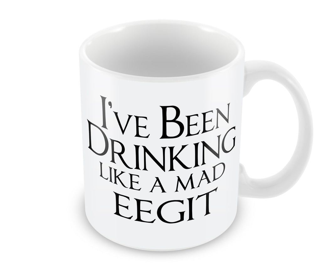 Mug - I've Been Drinking Like A Mad Eejit Mug