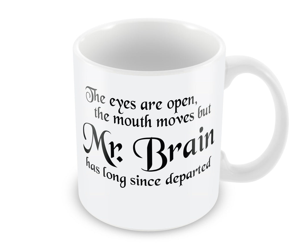 Mug - Mr Brain Has Long Since Departed Mug