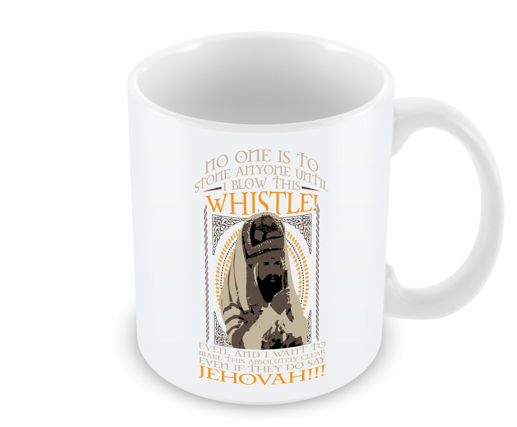 Mug - No One Is To Stone Anyone Until I Blow This Whistle! Mug