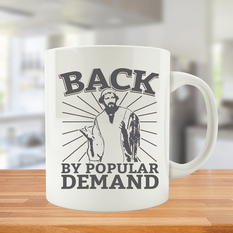 Back by Popular Demand Mug