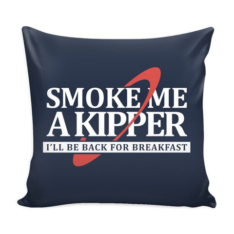 Pillows - Smoke Me A Kipper Pillow Cases