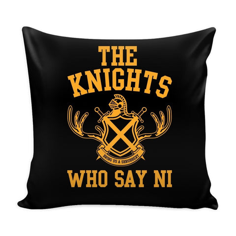 The Knights Who Say Ni Pillow Case