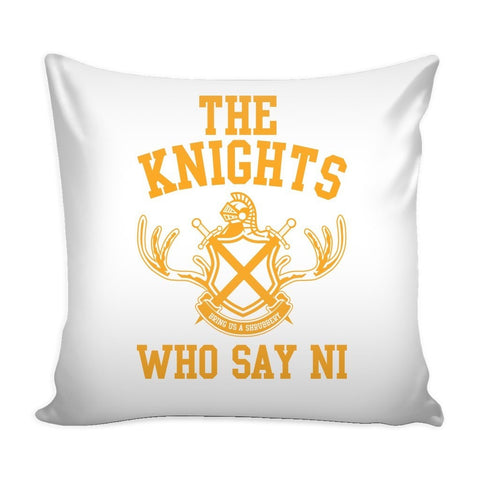 Pillows - The Knights Who Say Ni Pillow Case