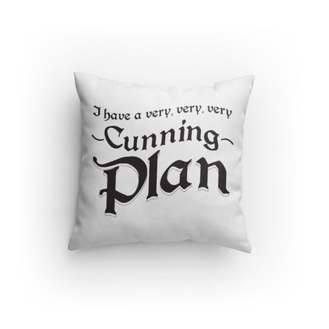 I Have A Very Very Very Cunning Plan Cushion
