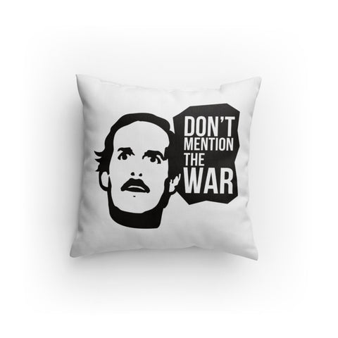 Don't Mention The War Cushion