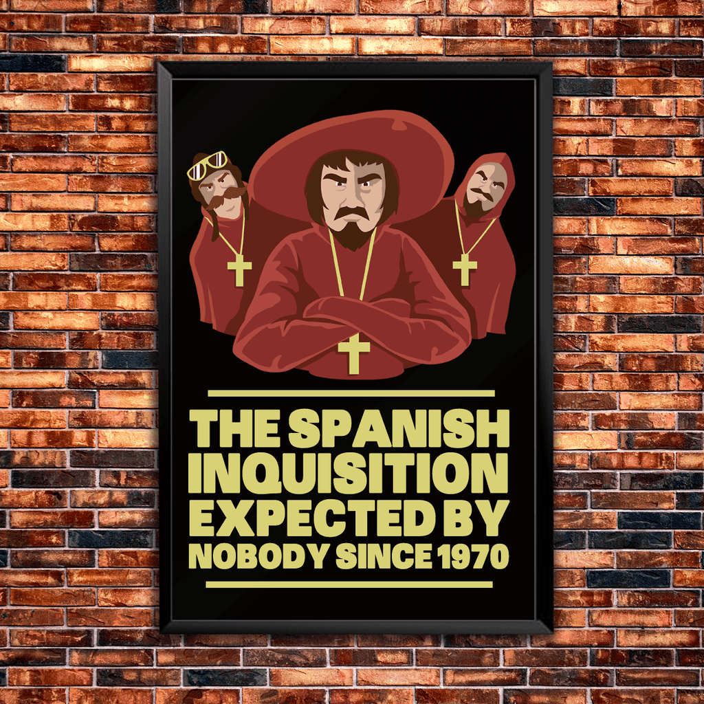 The Spanish Inquisition Expected By Nobody Since 1970 - Poster
