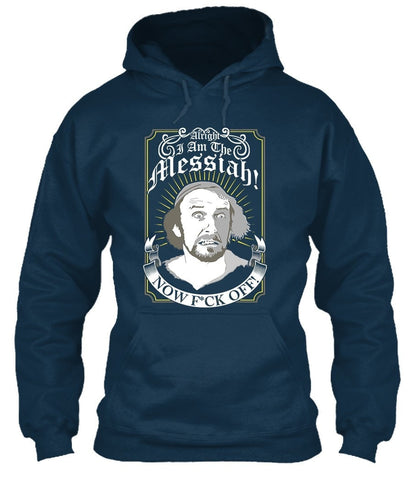 T-Shirt - Alright! I Am The Messiah! Now F*ck Off!