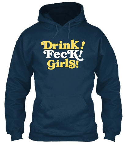 T-Shirt - Drink! Feck! Girls!