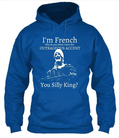 T-Shirt - I'm French... You Silly King