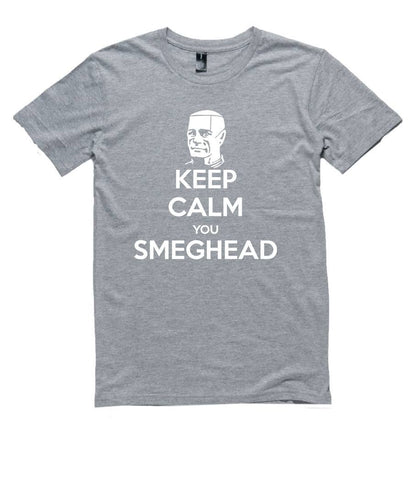 T-Shirt - Keep Calm You Smeg Head