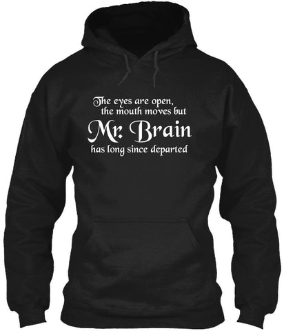 T-Shirt - Mr Brain Has Long Since Departed