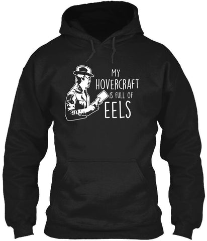T-Shirt - My Hovercraft Is Full Of Eels