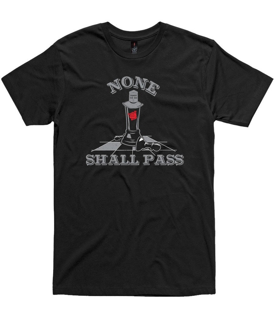 T-Shirt - None Shall Pass