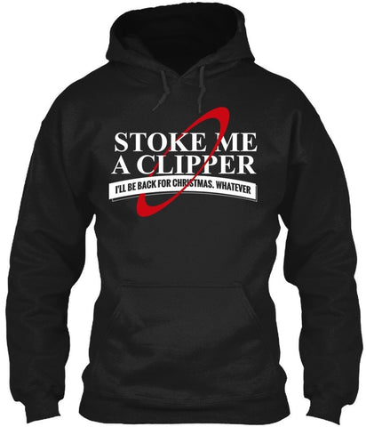 T-Shirt - Stoke Me A Clipper
