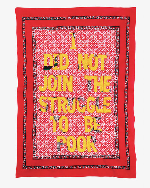 I DID NOT JOIN THE STRUGGLE TO BE POOR/POSTER, 2016