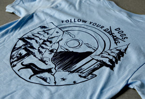 Follow Your Dogs Tee