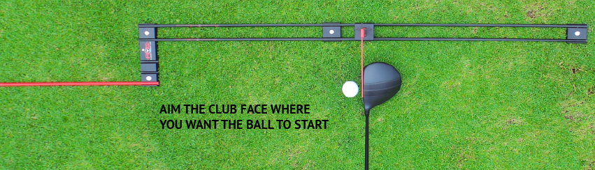 aim your club face where you want the ball to start