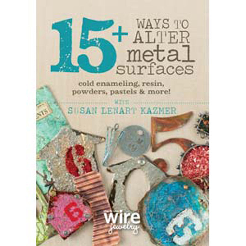 Beading Books-DVD-15+ Ways To Alter Metal Surfaces with Susan Lenart Kazmar