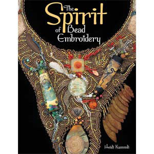 Beading Books-The Spirit of Bead Embroidery by Heidi Kummli