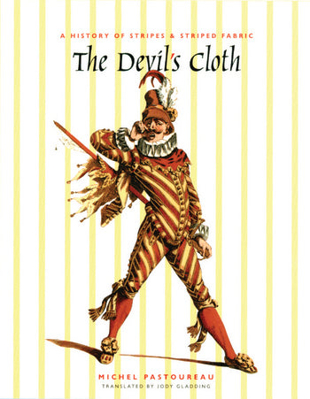 The Devil's Cloth: A History of Stripes and Striped Fabric