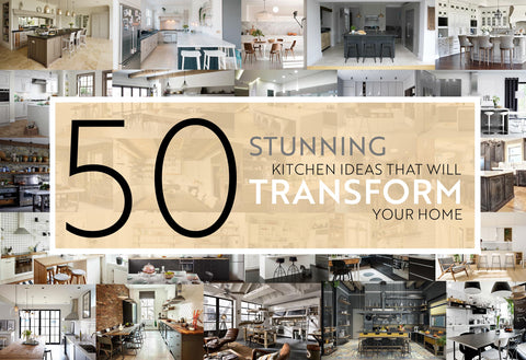 50 stunning kitchen ideas that will transform your home