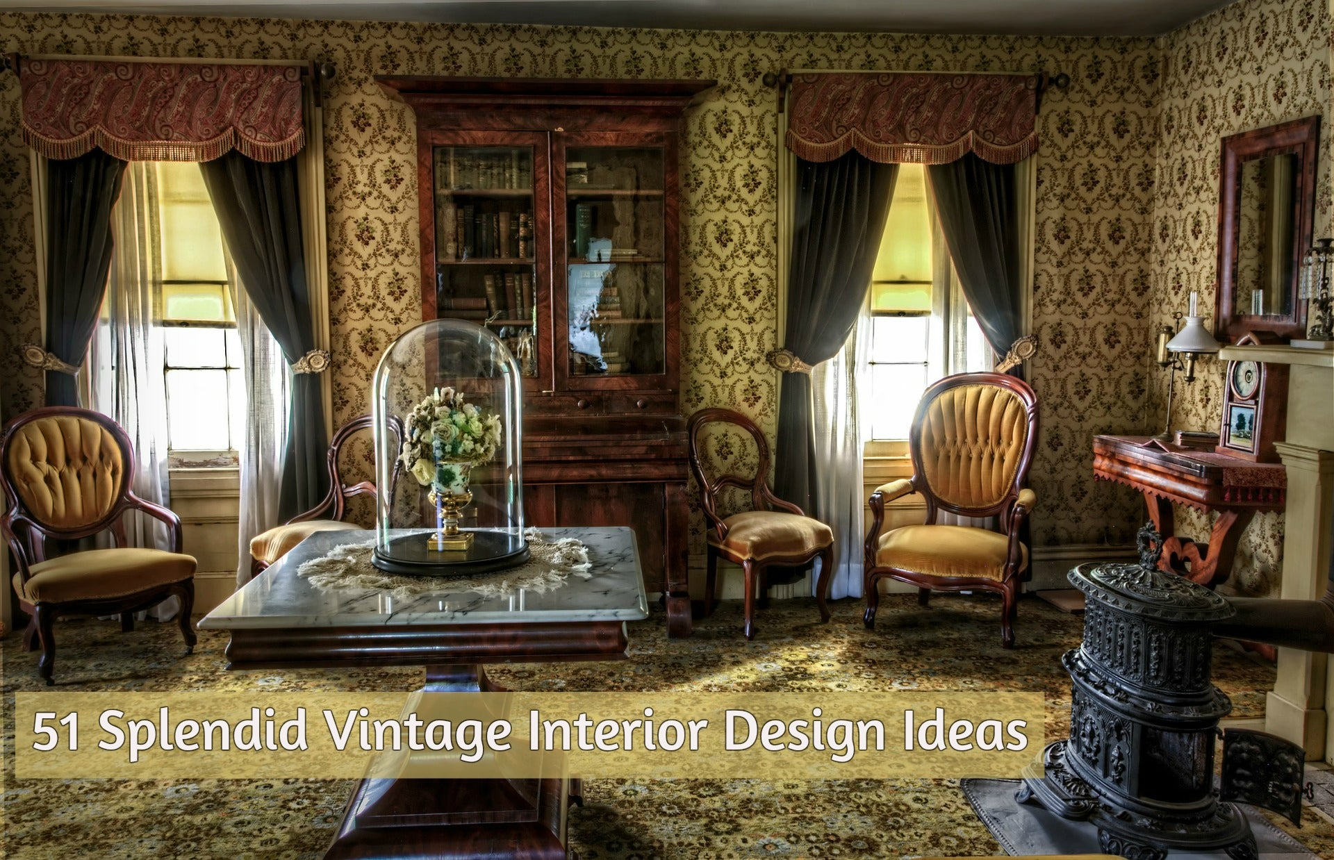 51 Worthy Vintage Interior Design Ideas To Convert Your Home | The ...