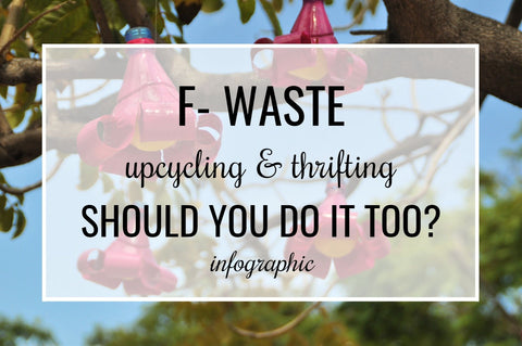 f waste upcycling and thrifting should you do it too infographic