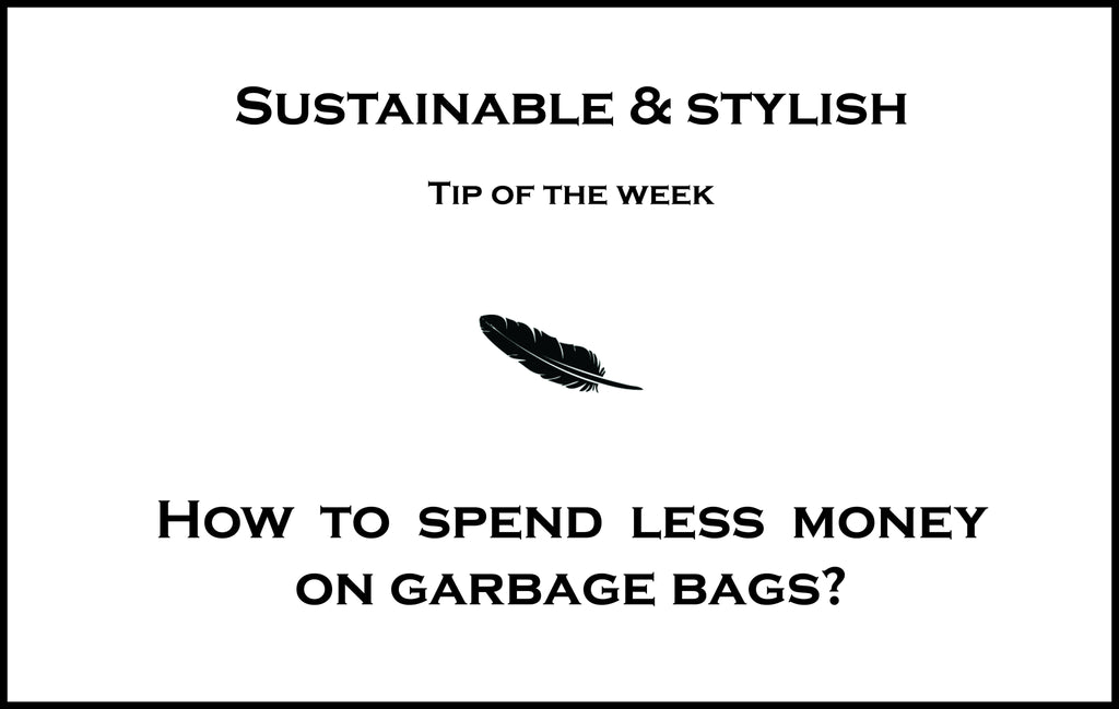 How to spend less money on garbage bags?
