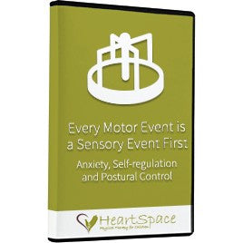 Every Motor Event is a Sensory Event First: Anxiety, Self-regulation and Postural Control - EDGE Mobility System