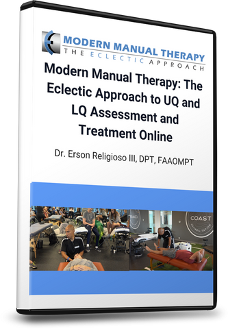 Modern Manual Therapy: The Eclectic Approach to UQ and LQ Assessment and Treatment Online Seminar - EDGE Mobility System