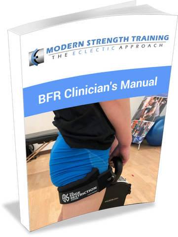 The BFR Clinician's Manual - Exercise Prescription and Programming for Rehab and Athletes - EDGE Mobility System