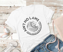 Load image into Gallery viewer, Ain't no laws when you're drinking claws,Ink That Apparel