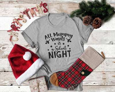 All Mommy Wants is a Silent Night,Ink That Apparel